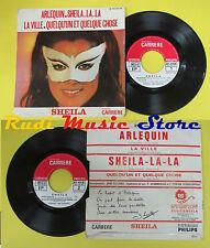 LP 45 7'' SHEILA Arlequin La ville Sheila la la Quelqu'un et chose no cd mc dvd