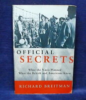 Official Secrets: What the Nazis Planned, What the British and Americans Knew...