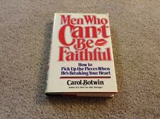 Men Who Can't Be Faithful : How to Pick up the Pieces When He's Breaking Your He