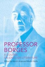 Professor Borges: A Course on English Literature, Borges, Jorge Luis