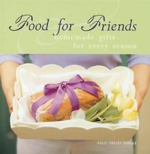 Food for Friends : Homemade Gifts for Every Season by Sally Pasley Vargas  PB
