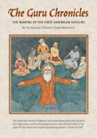 The Guru Chronicles-The Making Of The First American Satguru-2011 1st Edition