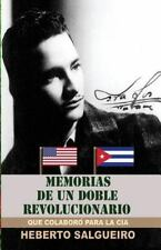 Memorias de un Doble Revolucionario by Heberto Salgueiro (2014, Paperback)