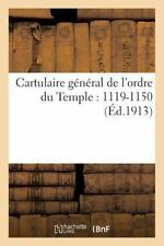 Religion: Cartulaire General de l'Ordre du Temple by Sans Auteur (2014,...