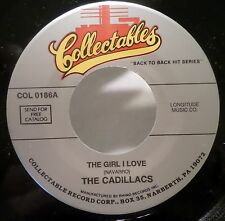 The Cadillacs . The Girl I Love b/w Wishing Well . 1970's Collectables 45 rpm NM