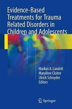 Evidence-Based Treatments for Trauma Related Disorders in Children and Adoles...