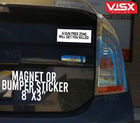 A gun Free zone will get you killed MAGNET or Bumper Sticker Car funny amendment