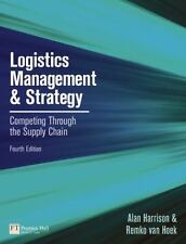 Logistics Management and Strategy: Competing through the Supply Chain (4th Editi