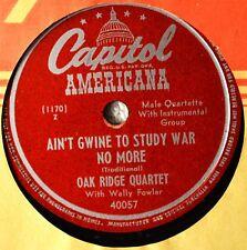 Oak Ridge Quartet Ain't Gwine to Study War No More 78 NM NOS I'se in His Care B