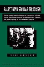 Palestinian Secular Terrorism: Profiles of Fatah, Popular Front for the Liberati