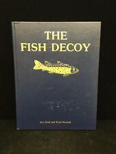 "Rare Book ""The Fish Decoy"" by Art, Brad, and Scott Kimball"