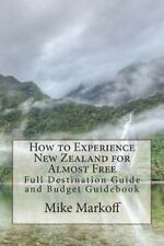 How to Experience New Zealand for Almost Free : Full Destination Guide and...