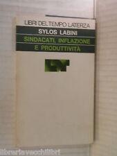 SINDACATI INFLAZIONE E PRODUTTIVITA Sylos Labini Laterza 1977 libro di politica