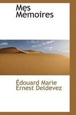 Mes Mmoires: By Douard Marie Ernest Deldevez
