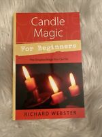 Candle Magic for Beginners: The Simplest Magic You Can Do: By Richard Webster