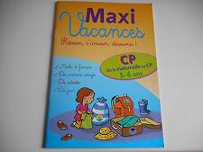 MAXI VACANCES DE LA MATERNELLE AU CP 5-6 ANS / REVISER,S'AMUSER,DECOUVRIR
