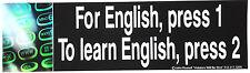 For English, press 1 To learn English press 2... Pro-Trump Bumper Sticker L