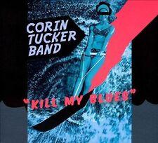Corin Tucker Band, Kill My Blues, Good