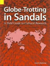 Globe-Trotting In Sandals: A Field Guide To Cultural Research: By Carol V. Mc...