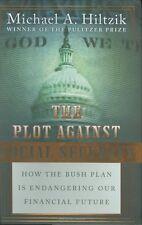 The Plot Against Social Security: How the Bush Pla
