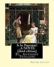 Is He Popenjoy? , by Anthony Trollope a NOVEL ( Third Edition ) by Anthony...