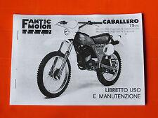 COPIA MANUALE USO E MANUNTEZIONE FANTIC CABALLERO RC 75 MIK 26 - MOTO D' EPOCA -