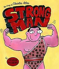 Strong Man : The Story of Charles Atlas Hardcover Meghan McCarthy