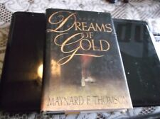 Dreams of Gold by Maynard F. Thomson (1999, Hardcover) used
