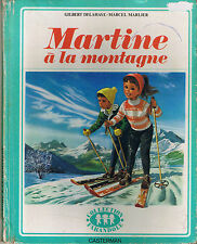 Martine à la Montagne * ALBUM rigide DELAHAYE MARLIER CASTERMAN