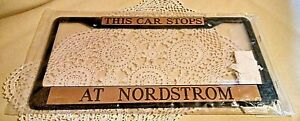 NORDSTROM LICENSE PLATE FRAME NEW SEALED THIS CAR STOPS AT NORDSTROM CANAM WA.