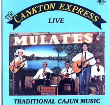The Cankton Express Sealed old stock 1988 Swallow Cajun LP Live Chez Mulates
