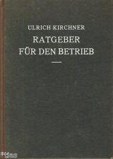 Kirchner Ratgeber für den Betrieb von Fabriken Papier Pappe Zellulose etc 1942