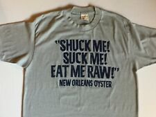 """1986 New Orleans Oyster T Shirt """"Shuck Me! Suck Me! Eat Me Raw Single Stitch Vtg"""