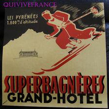 ETIQUETTE BAGAGE -  SUPERBAGNERES - GRAND-HOTEL
