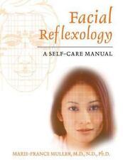 Facial Reflexology: A Self-Care Manual by Muller M.D.  N.D.  Ph.D., Marie-France