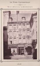 PHOTO Nord Contemporain 1882 - 170713 - LILLE les vieilles maisons de Lille