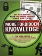 More Forbidden Knowledge: 101 New Things NOT Everyone Should Know How to Do
