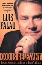 God Is Relevant: Finding Strength and Peace in Today's World ( Luis Palau )