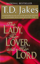 The Lady, Her Lover and Her Lord by T. D. Jakes (Paperback, 2000)