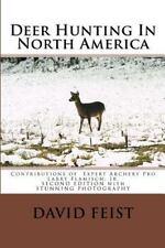 Deer Hunting in North America by David Feist (2014, Paperback)
