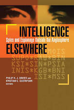Intelligence Elsewhere: Spies and Espionage Outside the Anglosphere by Georgetown University Press (Paperback, 2013)