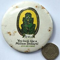 YOU LOOK LIKE A 1000000$ Old OG Vtg 1970s Very Large Button Pin Badge Frying Pan