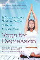 Yoga for Depression: A Compassionate Guide to Relieving Suffering Through. #7962