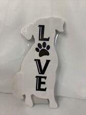 Dog: Love. Paw print- Dog Shape. Pet Decor. Factory Sealed