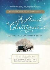 An Amish Christmas : December in Lancaster County (2010, Hardcover, Expanded)