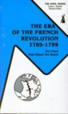 The Era of the French Revolution, 1789-1799: Ten Years That Shook the World (The
