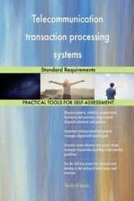 Telecommunication transaction processing systems: Standard Requirements