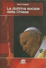 La dottrina sociale della Chiesa.