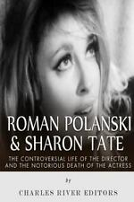 Roman Polanski and Sharon Tate: the Controversial Life of the Director and...