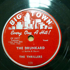 THRILLERS doo-wop 78 THE DRUNKARD ~MATTIE LEAVE ME ALONE on VG++ Big Town TB2107